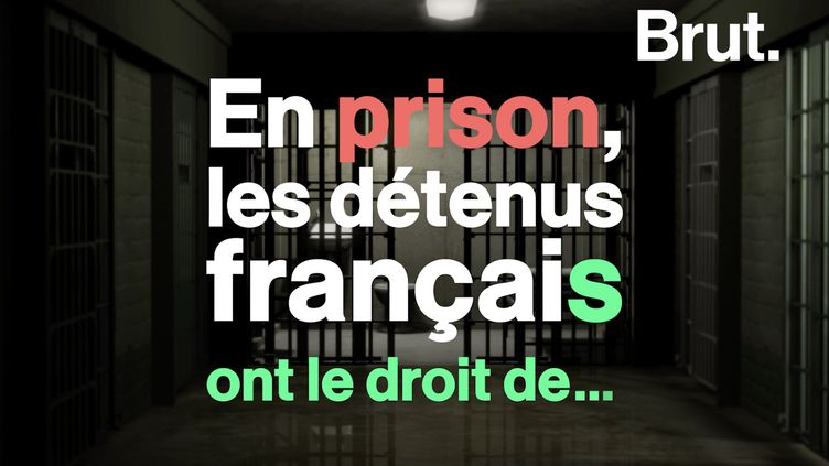 VIDEO. Quels sont les droits des prisonniers en France ? (BRUT)