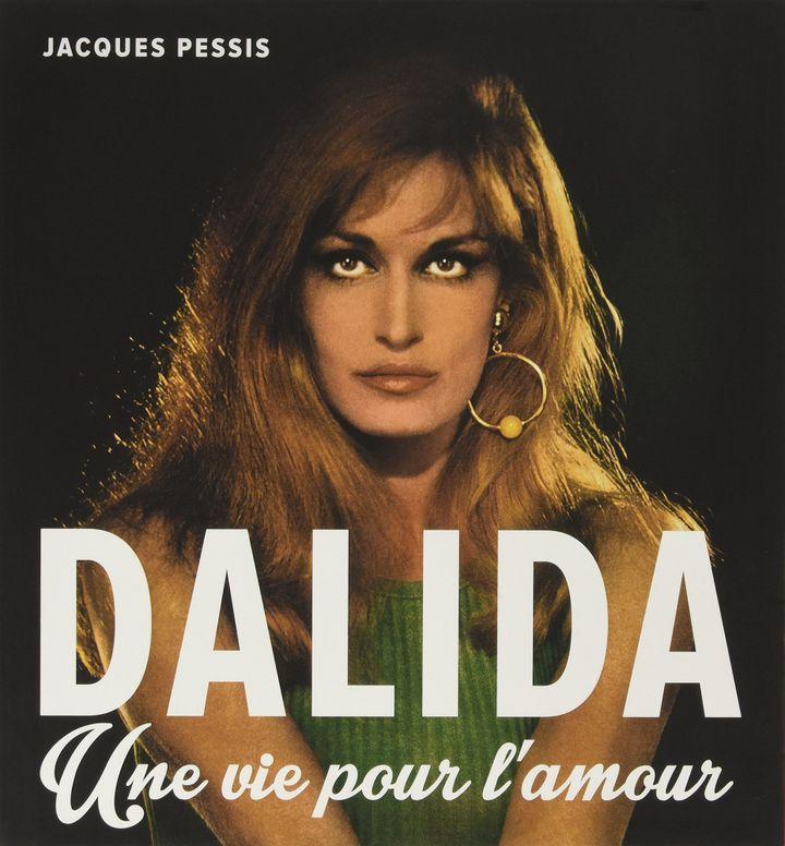 """""""Dalida, une vie pour l'amour"""" de Jacques Pessis (éditions Tohu-Bohu)  (Editions Tohu-Bohu)"""