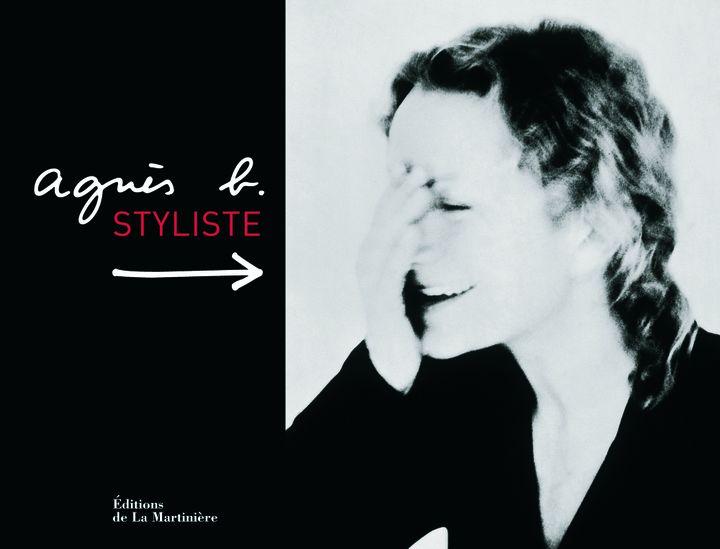 Agnès b. styliste aux Editions de La Martinière (45 euros)  (Couverture : Christian Moser)