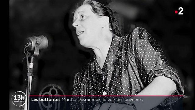 Les battantes : portrait de Martha Desrumaux, porte-parole des ouvrières, communiste et résistante