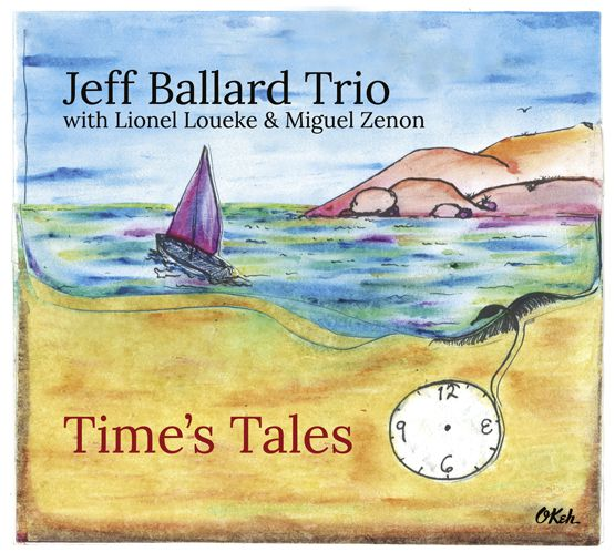 "Jeff Ballard Trio : ""Times's Tales"", album sorti le 13 janvier 2014  (Okey)"