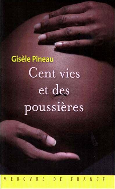 Cent vies et des poussières - Gisèle Pineau
