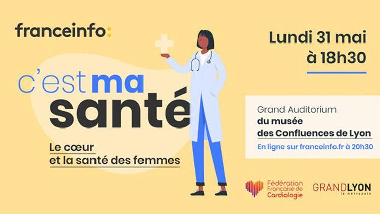"""""""C'est ma santé"""", un événement franceinfo à suivre lundi 31 mai. (FRANCEINFO / RADIO FRANCE)"""