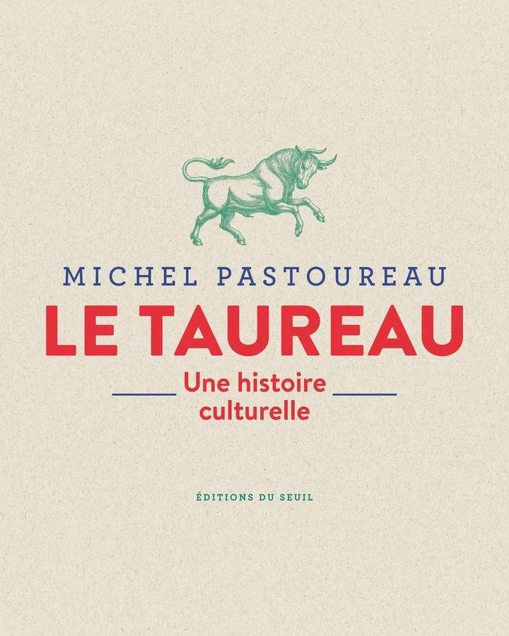 """Coouverture du livre """"Le Taureau, une histoire culturelle"""", de Michel Pastoureau, 2020 (ÉDITIONS DU SEUIL)"""