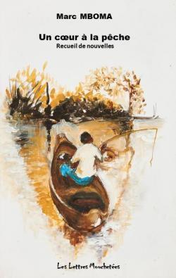 Couverture de «Un cœur à la pêche», ouvrage paru aux Lettres Mouchetées (DR)