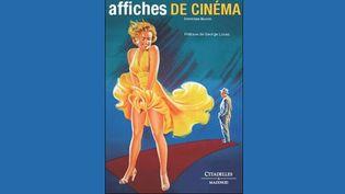 """""""Affiches de cinéma"""" par Dominique Besson aux éditions Citadelles et Mazenod  (Citadelles et Mazenod)"""