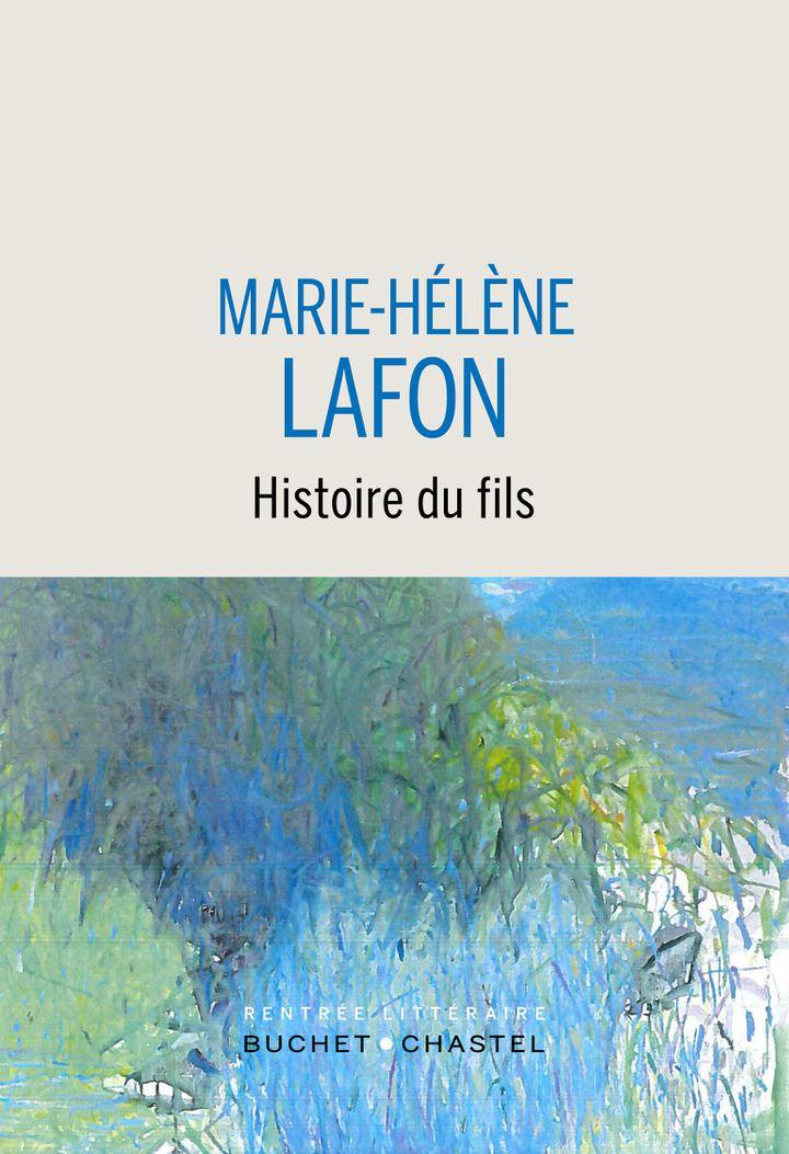 """Couverture de """"Histoire du fils"""", de Marie-Hélène Lafon, août 2020 (Buchet-Chastel)"""