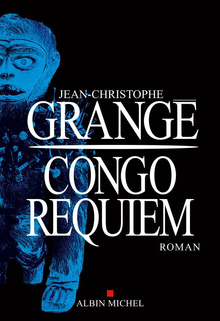 """""""Congo Requiem"""" de Jean-Christophe Honoré  (éditions Albin Michel / """"Congo Requiem"""" )"""