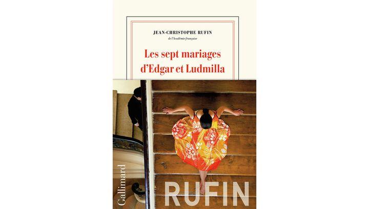 """Couverture de """"Les sept mariages d'Edgar et Ludmilla, de Jean-Christophe Rufin (Gallimard, 2019) (GALLIMARD)"""