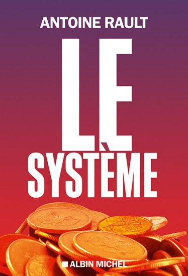 Le système d'Antoine Rault  (Albin Michel)