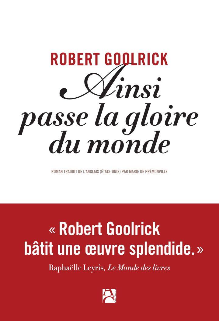 """Couverture de """"Ainsi passe la gloire du monde"""", de Robert Goolrick (Anne Carrière)"""