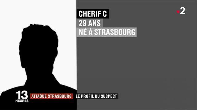 Attaque à Strasbourg : le profil du suspect