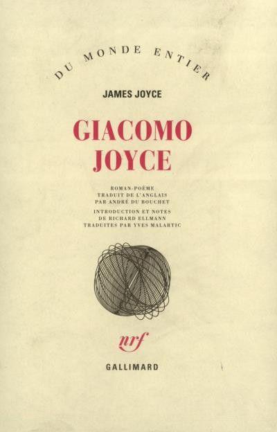 """""""Giacomo Joyce"""" de James Joyce. Edition Gallimard  (Gallimard)"""