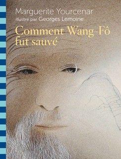 """Couverture """"Comment Wang-Fô fut sauvé"""" de Marguerite Yourecenar illustré par Georges Lemoine  (Gallimard)"""