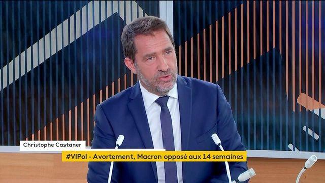 """Avortement : malgré un """"désaccord"""" avec Emmanuel Macron, Christophe Castaner fera """"tout pour"""" voter l'allongement du délai d'avortement de 12 à 14 semaines"""