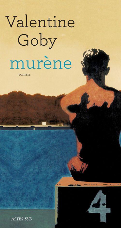 """Couverture de """"Murène"""", de Valentine Goby (Actes Sud)"""