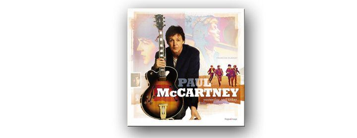 """La couverture de """"Paul McCartney, Yersterday and today"""" de François Plassat. (EDITION HUGO IMAGE)"""
