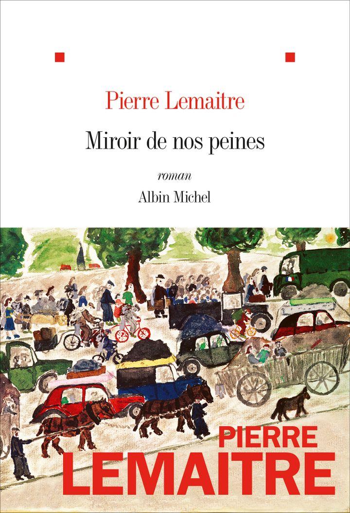 """Couverture de """"Mirour de nos peines"""", de Pierre Lemaitre (2020) (Albin Michel)"""