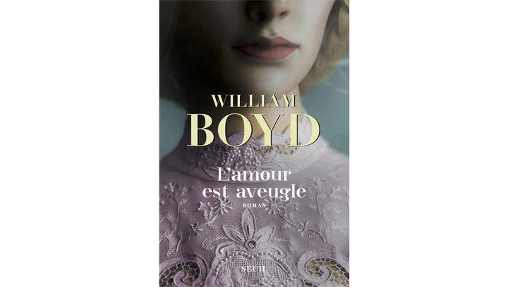 """Couverture de """"L'amour est aveugle"""", William Boyd (Seuil, 2019) (ÉDITIONS DU SEUIL)"""