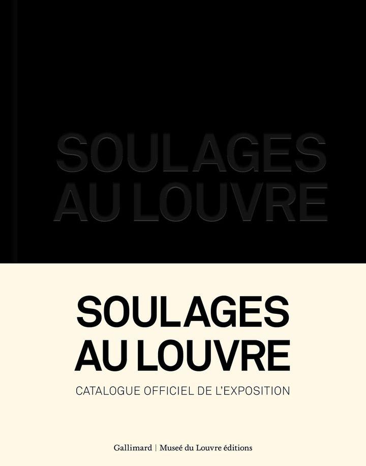 """Couverture du catalogue """"Soulages au Louvre"""", sous la direction d'Alfred Pacquement, préface de Pierre Nora (Gallimard/Louvre Editions)"""