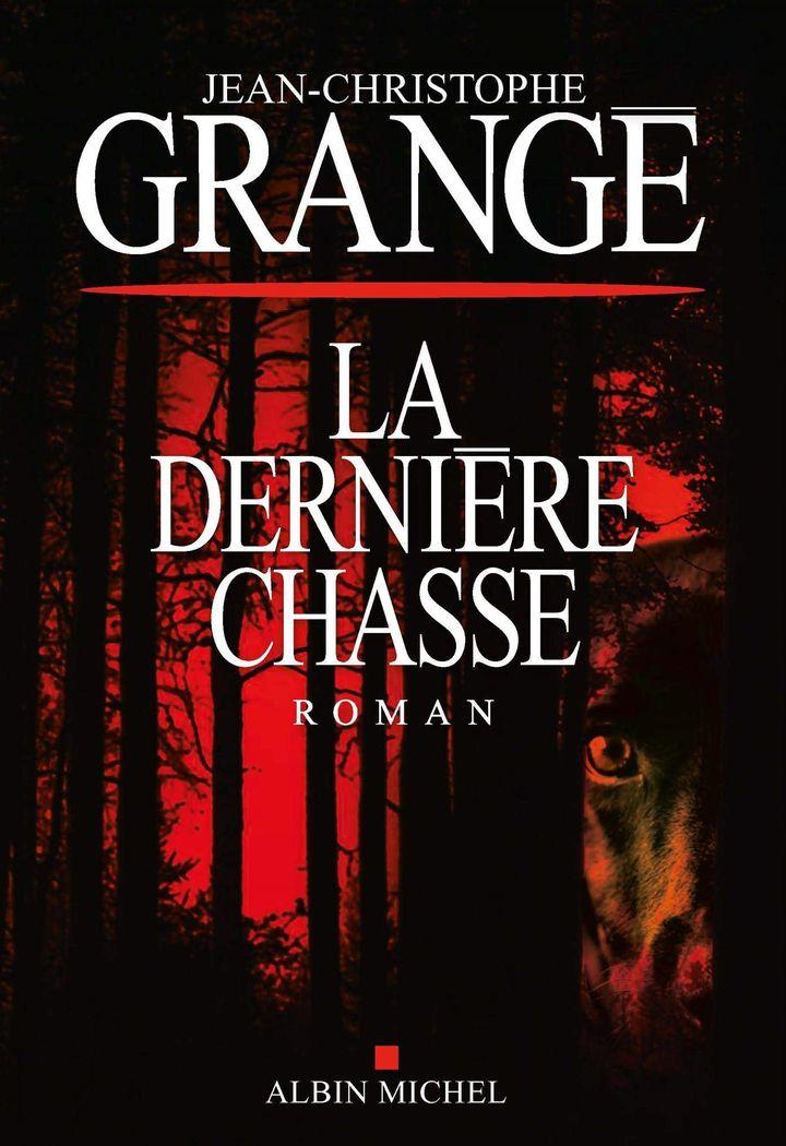 """Couverture, """"La dernière chasse"""", Jean-Christophe Grangé (Albin Michel, 2019)"""