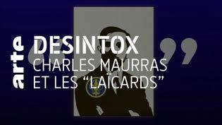 """Non, Charles Maurras n'est pas l'inventeur du terme """"laïcards"""" (ARTE/2P2L)"""