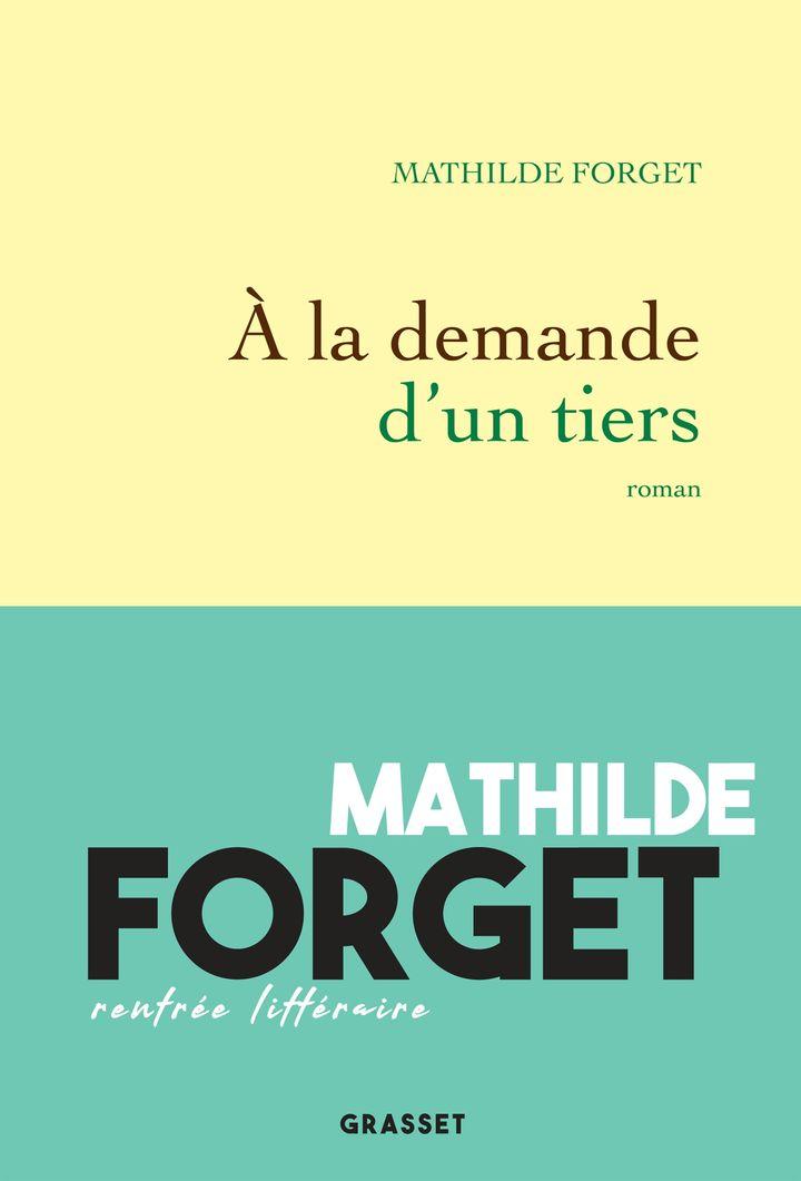 """Couverture de """"A la demande d'un tiers"""", de Mathilde Forget (GRASSET)"""