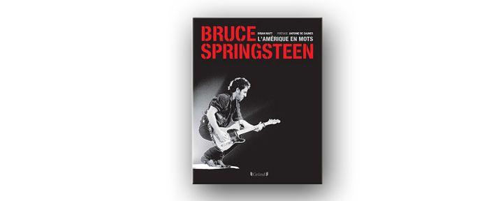 "La couverture de ""Bruce Springsteen, l'Amérique en mots"" de Brian Hiatt. (EDITION GRÜND)"