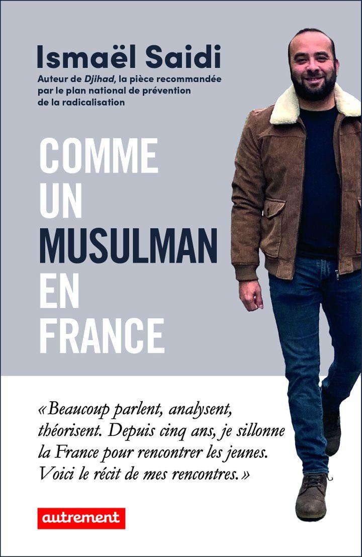 """Couverture de """"Comme un musulman en France"""", d'Ismaël Saidi (@ éditions Autrement)"""