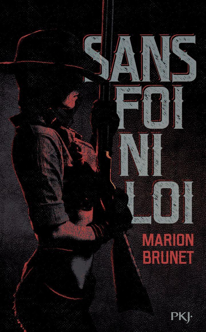 """Couverture de """"Sans foi ni loi"""", de Marion Brunet (2019) (EDITIONS PKJ)"""