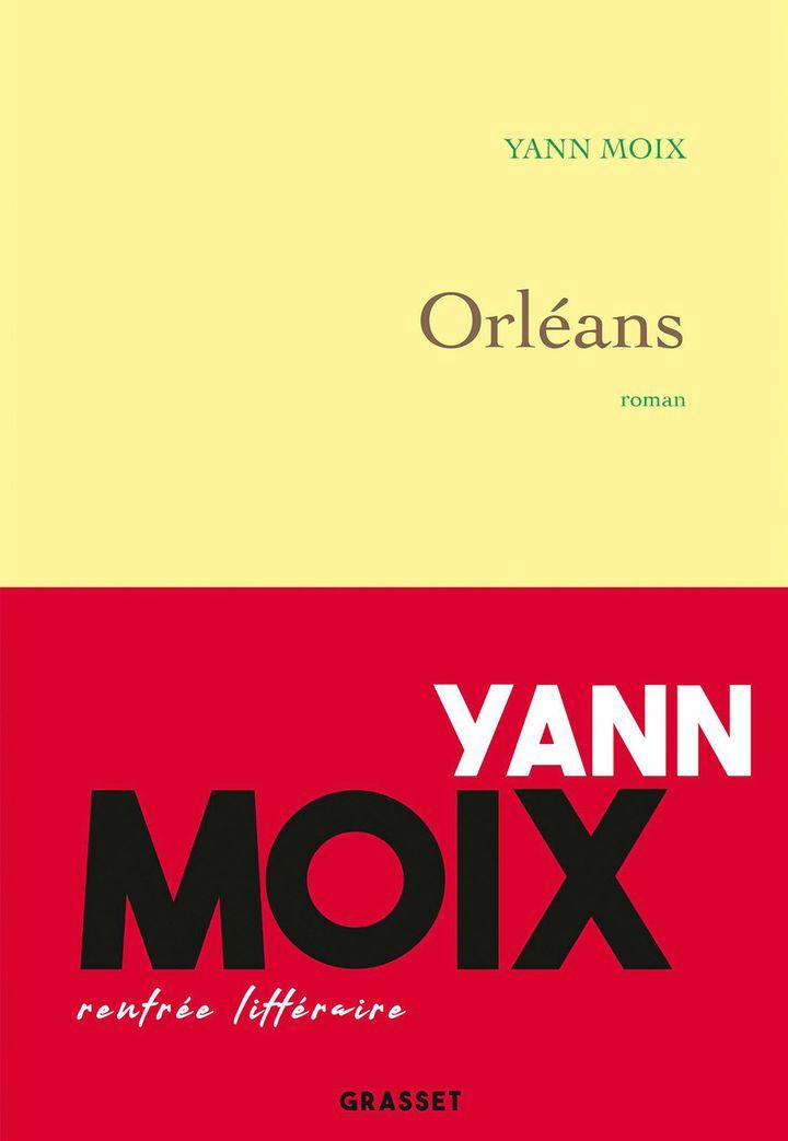 """""""Orléans"""", de Yann Moix, disponible le 21 août 2019. (Grasset)"""