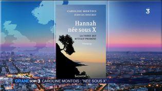 La couverture du livre de Caroline Montois Hannah née sous X (France 3)