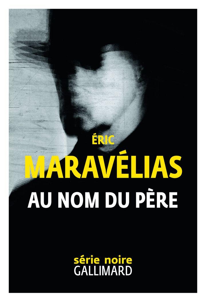"""Couverture de """"Au nom du père"""", Eric Maravélias (Série Noire, Gallimard)"""