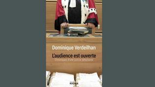"""Justice : pour Dominique Verdeilhan, au tribunal, """"on juge des dossiers, mais aussi des individus"""" (FRANCEINFO)"""