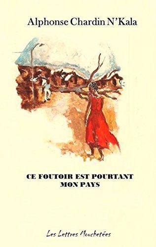 La couverture de «Ce foutoir est pourtant mon pays», livre édité aux Lettres Mouchetées (DR)