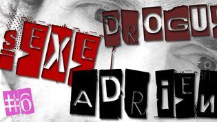 Sexe, drogue & Adrien #6  (France 3 Côte d'Azur)