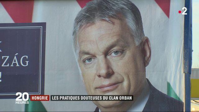 Hongrie : les pratiques douteuses du clan Orbán