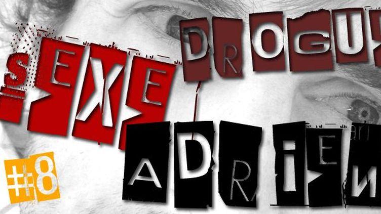 Sexe, drogue & Adrien #8  (France 3 Côte d'Azur)