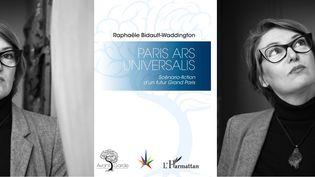 """Raphaële Bidault-Waddinghton et la première de couverture de """"Paris, Ars Universalis"""" (L'Harmattan). (Maria Spera / L'Harmattan)"""