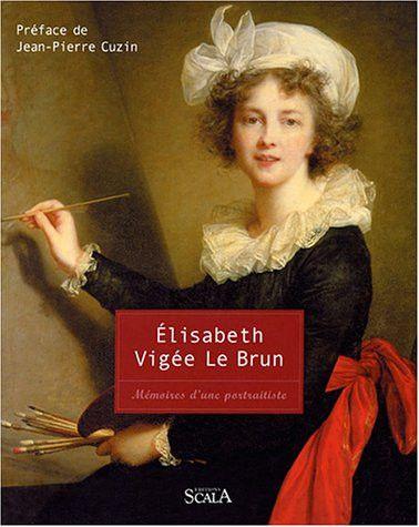 """Couverture du livre """"mémoires d'une portraitiste"""", D'Elisabeth Vigée-Lebrun (Scala)"""