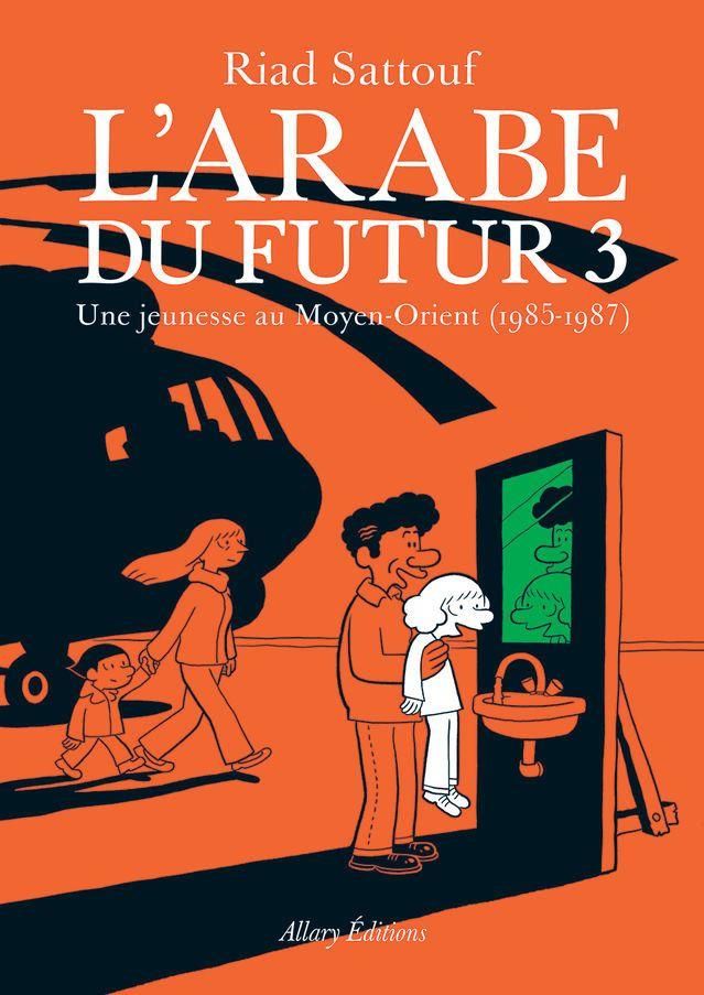 """""""L'arabe du futur 3"""" de Riad Sattouf.  (Allory Editions)"""