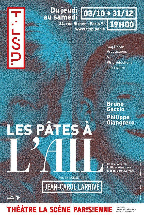 """L'affiche de""""Les Pâtes à l'ail"""", pièce de Bruno Gaccio, Philippe Giangreco et Jean-Carol Larivé (La Scène parisienne)"""
