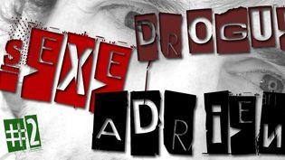 Sexe, drogue et Adrien #2  (Web / France 3 Côte d'Azur)