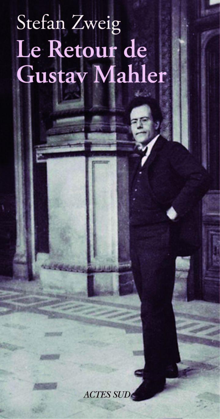 """""""Le retour de Gustav Mahler"""" de Stefan Zweig  (Actes Sud)"""