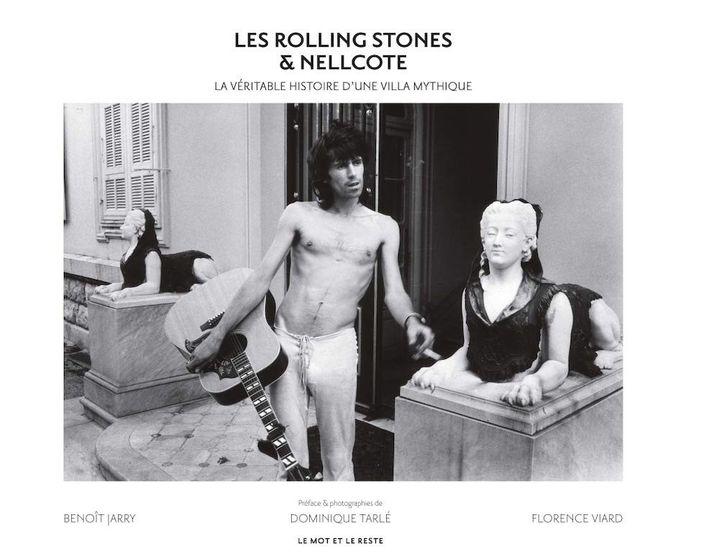 Les Rolling Stones & Nellcôte (D. Tarlé / Le Mot et le Reste)