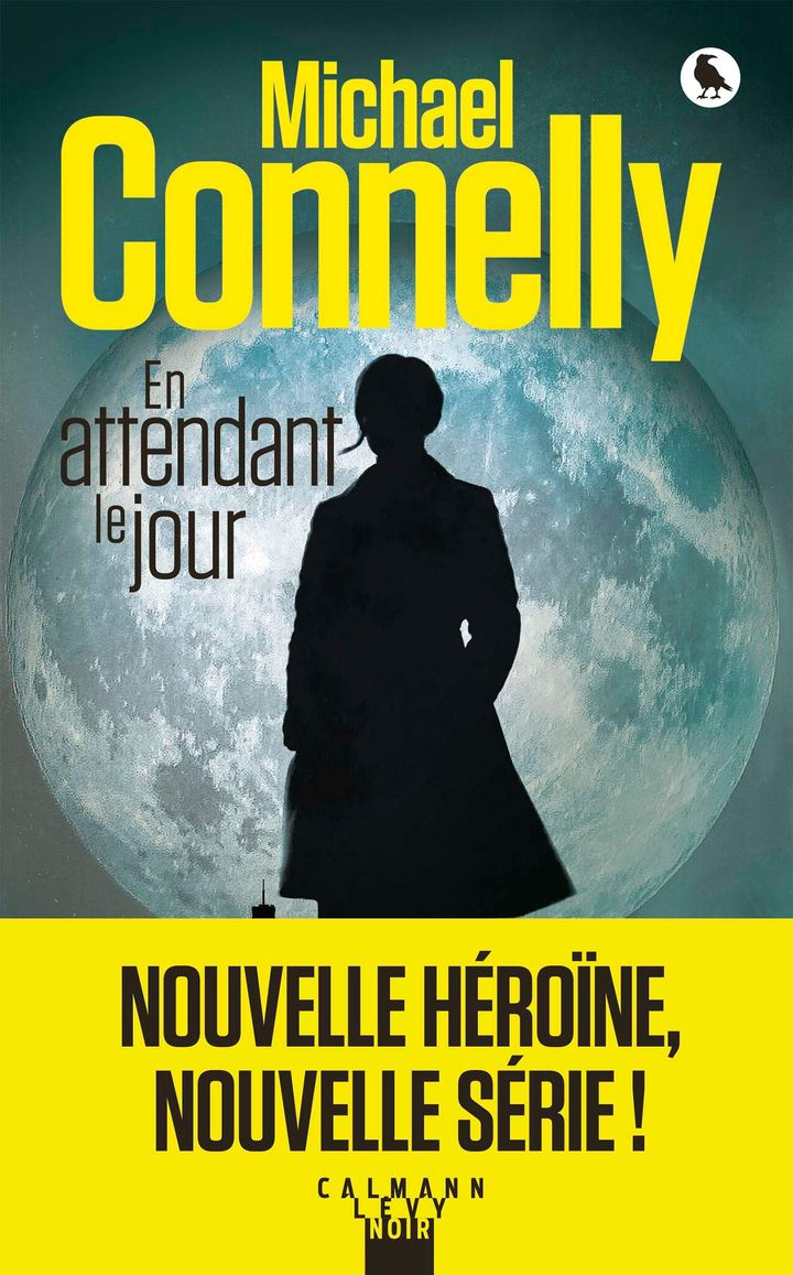 """Couverture de """"En attendant le jour"""", Michael Connelly (Calmann Levy Noir)"""
