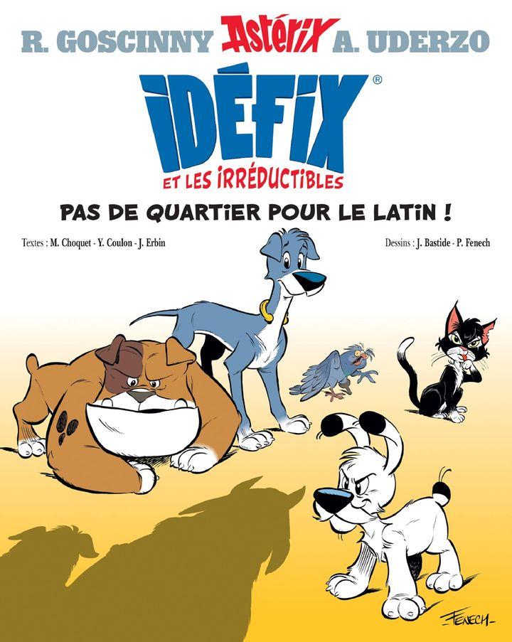 """La première de couverture deIdéfix et les Irréductibles intitulé """"Pas de quartier pour le latin !"""". (EDITIONS ALBERT RENE)"""
