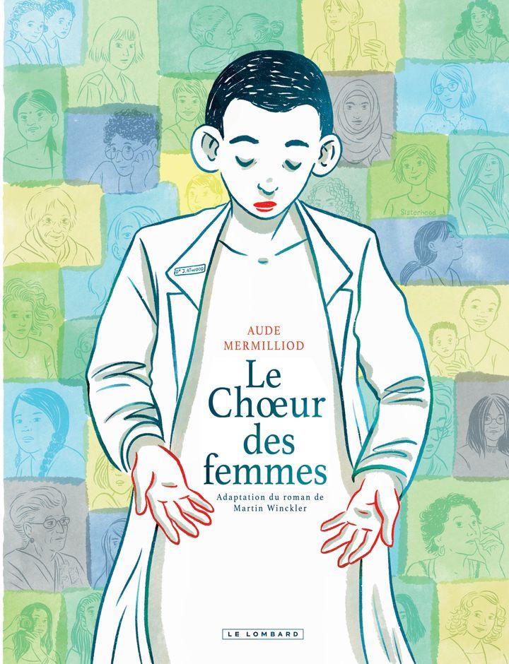 """Couverture de l'album de bande dessinée """"Le Choeur des femmes"""", d'Aude Mermilliod, avril 2021 (LE LOMBARD)"""