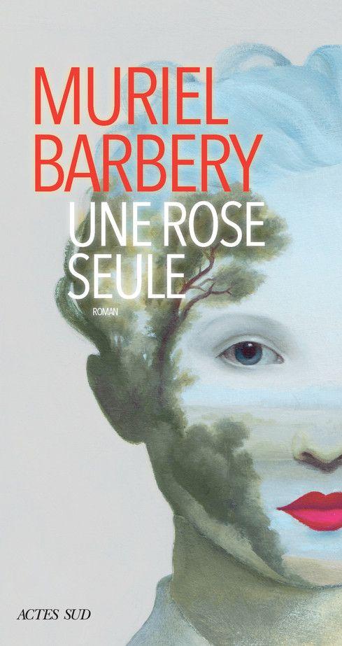 Couverture d'Une rose seule, de Muriel Barbery (Actes Sud)