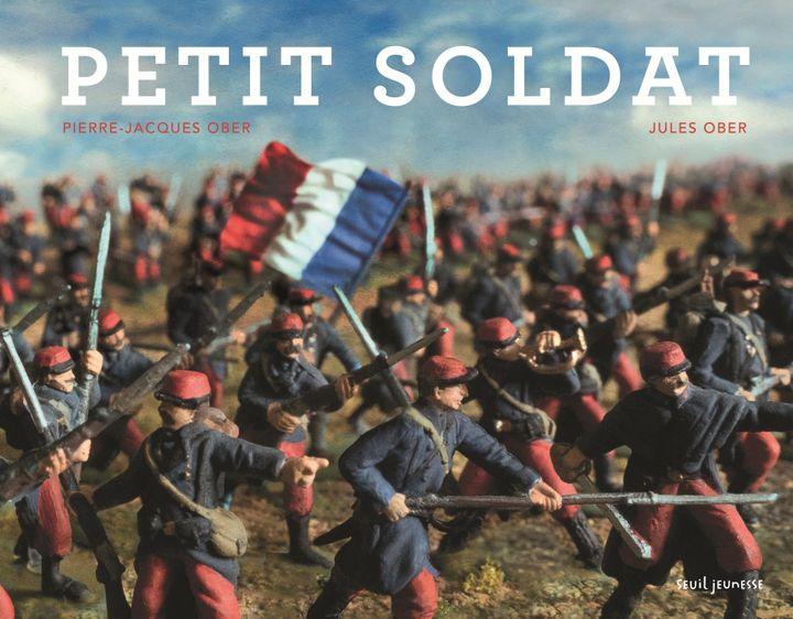 """Petit Soldat"" de P-J Ober & J. Ober (SEUIL JEUNESSE)"